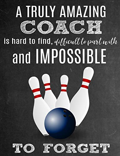 A Truly Amazing Coach Is Hard To Find, Difficult To Part With And Impossible To Forget: Thank You Appreciation Gift for Bowling Coaches: Notebook | Journal | Diary for World's Best Coach por Sports Sentiments Studio
