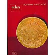 Artes De Mexico : La Monedas Coloniales de 1536 a 1732; Las Monedas Coloniales de 1720 a 1821; La Moneda Del General Don Jose Maria Morelos y Pavon; Monedas De La Independencia