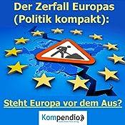 Der Zerfall Europas: Steht Europa vor dem Aus? (Politik kompakt) | Alessandro Dallmann