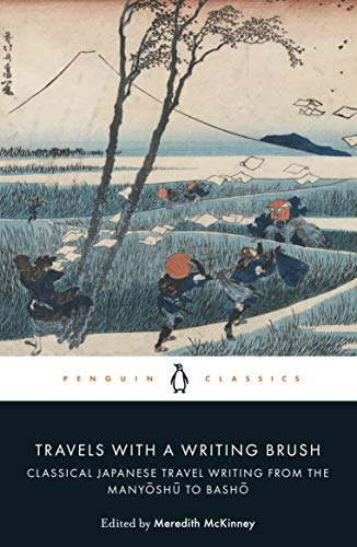 Travels with a Writing Brush: Classical Japanese Travel Writing from the Manyoshu to Basho (Kobo Ark)