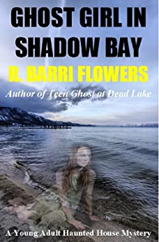 Ghost Girl in Shadow Bay (Young Adult Haunted House Mystery Series #1) by [Flowers, R. Barri]