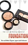 The Art of Making Natural Foundation