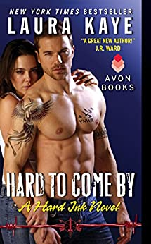 Hard to Come By: A Hard Ink Novel by [Kaye, Laura]