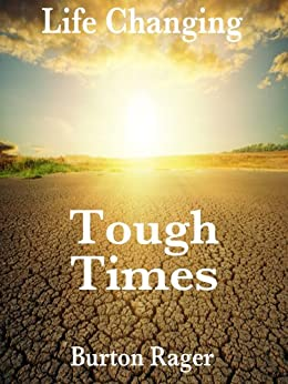 Tough Times (Life Changing Book 2) by [Rager, Burton]