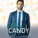 Arm Candy | Jessica Lemmon