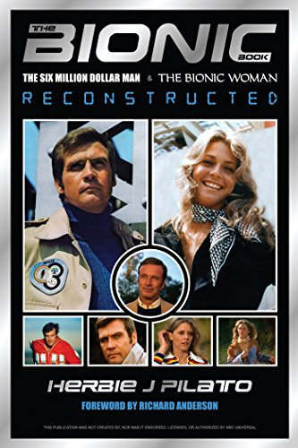 The Bionic Book The Six Million Dollar Man And The Bionic Woman Reconstructed By