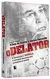 capa de O Delator. A História de J. Hawilla, o Corruptor Devorado Pela Corrupção no Futebol