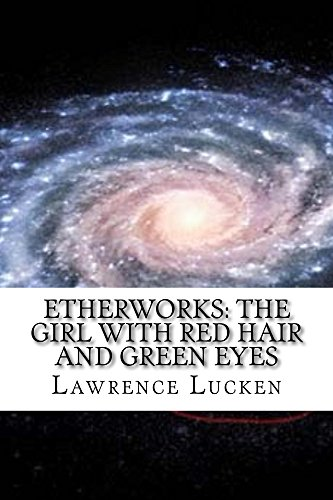 EtherWorks: The Girl with Red Hair and Green Eyes