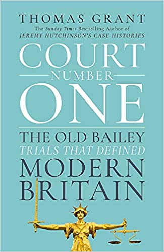 8193802019b97 Court Number One: The Old Bailey Trials that Defined Modern Britain ...