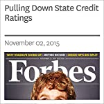Pulling Down State Credit Ratings | Amity Shlaes