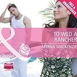 To Wed a Rancher   Myrna Mackenzie