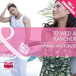 To Wed a Rancher