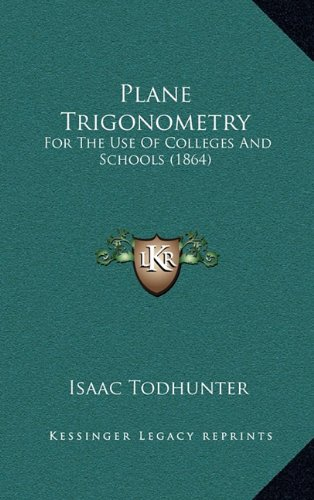 Download Plane Trigonometry: For The Use Of Colleges And Schools (1864) pdf epub