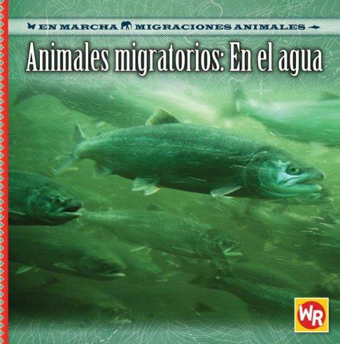 Descargar Libro Animales Migratorios En El Agua/ Migrating Animals Of The Water Susan Labella