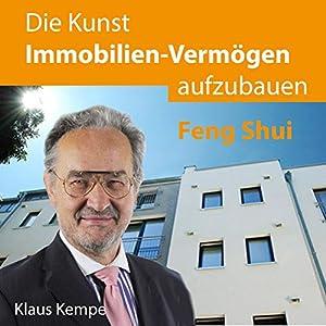 Die Kunst Immobilien-Vermögen aufzubauen: Feng Shui Hörbuch
