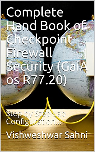 Complete Hand Book of Checkpoint Firewall Security (GaiA os