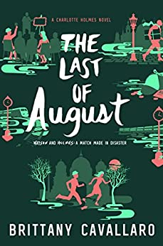 The Last of August (Charlotte Holmes Novel) by [Cavallaro, Brittany]