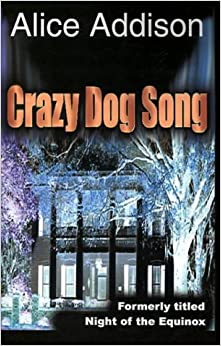 Book Crazy Dog Song: Night of the Equinox by Alice Addison (2001-07-05)