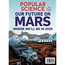 Popular Science Our Future on Mars: Where We'll Be In 2035