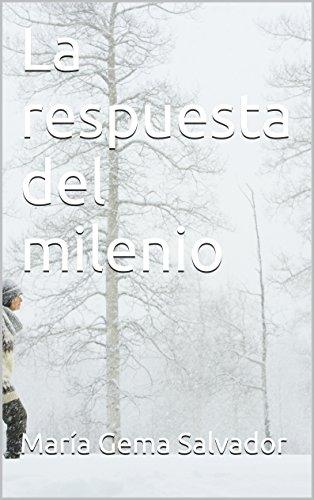 Descargar Libro La Respuesta Del Milenio María Gema Salvador