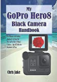 My GoPro Hero8 Black Camera Handbook: The