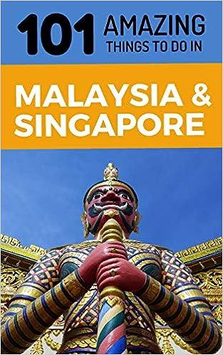 Buy 101 Amazing Things to Do in Malaysia & Singapore: Malaysia