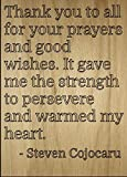 'Thank you to all for your prayers and...' quote by Steven Cojocaru, laser engraved on wooden plaque - Size: 8'x10'