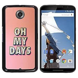 Be Good Phone Accessory // Dura Cáscara cubierta Protectora Caso Carcasa Funda de Protección para Motorola NEXUS 6 / X / Moto X Pro // Oh My Days Text Peach Pink Message