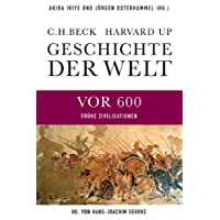 Geschichte der Welt Die Welt vor 600: Frühe Zivilisationen