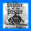 The Practice of the Presence of God Audiobook by  Brother Lawrence Narrated by Phil Chenevert