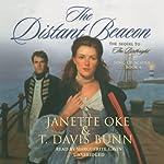 The Distant Beacon: Song of Acadia, Book 4 | Janette Oke,T. Davis Bunn