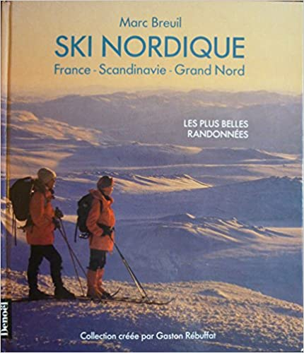 Lire Ski nordique : France - Scandinavie - Grand Nord pdf, epub ebook