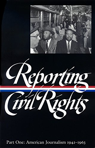 Search : Reporting Civil Rights Vol. 1 (LOA #137): American Journalism 1941-1963 (Library of America Classic Journalism Collection)