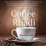 Coffee with Rhadi: Herculean Conversations with an Olympian | Rhadi Ferguson PhD