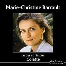 Le pur et l'impur   Livre audio Auteur(s) :  Colette Narrateur(s) : Marie-Christine Barrault