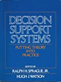 Decision Support Systems, Ralph H. Sprague and Hugh J. Watson, 0131972863