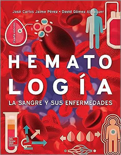 Hematología, la sangre y sus enfermedades de José Carlos Jaime Pérez