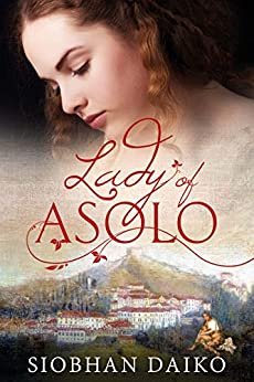 Lady of Asolo by [Daiko, Siobhan]