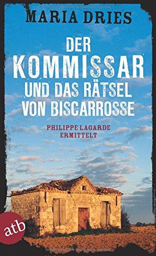 Der Kommissar Und Das Rätsel Von Biscarrosse  Philippe Lagarde Ermittelt  Kommissar Philippe Lagarde Band 8