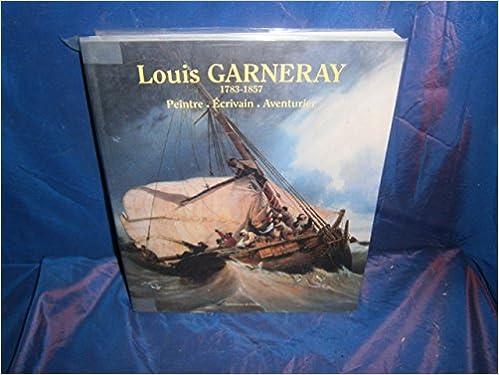 Téléchargement Louis Garneray 1783-1857. Peintre, écrivain, aventurier pdf