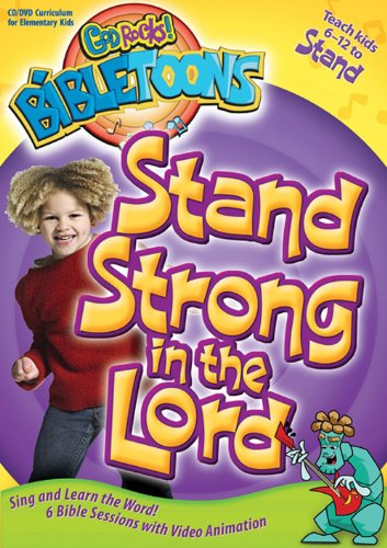 Stand Strong in the Lord (God Rocks!® BibleToons™) (God Rocks Bibletoons)