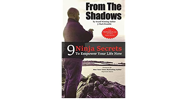 From The Shadows: 9 Ninja Secrets To Empower Your Life Now ...