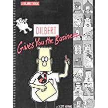 Dilbert Gives You the Business: A Dilbert Book