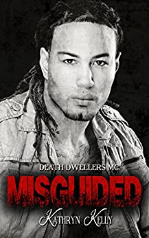Misguided (A Death Dwellers MC Novel) by [Kelly, Kathryn]