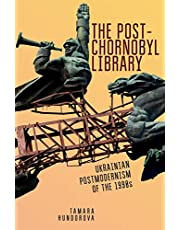 The Post-Chornobyl Library: Ukrainian Postmodernism of the 1990s