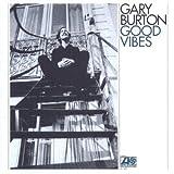 Burton, Gary : Good Vibes
