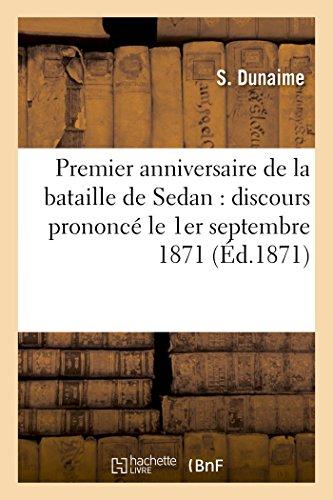 Premier Anniversaire de la Bataille de Sedan: Discours Prononc Le 1er Septembre 1871 (Histoire) (French Edition)
