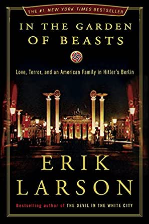 Amazon in the garden of beasts love terror and an american amazon in the garden of beasts love terror and an american family in hitlers berlin ebook erik larson kindle store fandeluxe Image collections