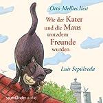 Wie der Kater und die Maus trotzdem Freunde wurden | Luis Sepúlveda