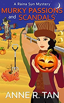 Murky Passions and Scandals: A Chinese Cozy Mystery (A Raina Sun Mystery Book 6) by [Tan, Anne R.]
